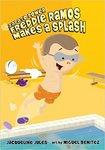 Freddie Ramos Makes a Splash by Jacqueline Jules