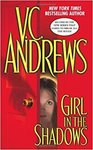 Girl in the Shadows by V. C. Andrews