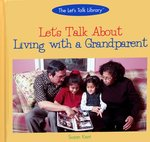 Let's Talk About Living with a Grandparent by Susan Kent