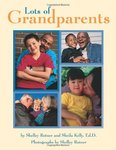 Lots of Grandparents by Shelly Rotner and Sheila M. Kelly