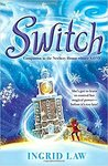 Switch by Ingrid Law