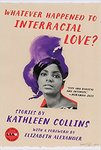Whatever Happened to Interracial Love? Stories (Act of the Story) by Kathleen Collins