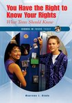 You Have the Right to Know Your Rights: What Teens Should Know by Maurene J. Hinds