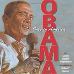 Obama: Only in America by Carole Weatherford