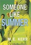 Someone Like Summer by M.E. Kerr