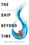 The Ship Beyond Time (The Girl from Everywhere, #2) by Heidi Heilig