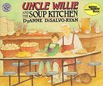Uncle Willie and the Soup Kitchen by DyAnn DiSalvo-Ryan