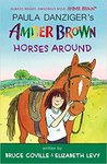 Amber Brown Horses Around by Paula Danziger, Bruce Coville, and Elizabeth Levy