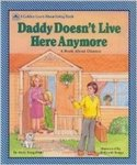 Daddy Doesn't Live Here Anymore: A Book About Divorce by Betty Boegehold