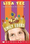 So Totally Emily Ebers by Lisa Yee