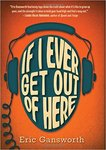 If I Ever Get Out of Here by Eric L. Gansworth