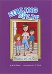 Sibling Split: Trouble in the City by M. G. Higgins