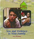 You and Violence in Your Family by John Giacobello