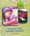 You and Your Parents' Divorce by Katherine E. Krohn