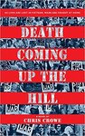 Death Coming Up the Hill by Chris Crowe Crowe