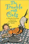 The Trouble with Cats by Martha Freeman