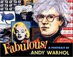 Fabulous! A Portrait of Andy Warhol