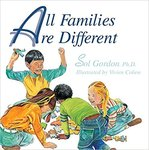 All Families are Different by Sol Gordon and Vivien Cohen