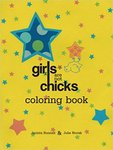 Girls are Not Chicks Coloring Book by Jacinta Bunnell and Julie Novak