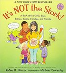 It's Not the Stork! A Book About Girls, Boys, Babies, Bodies, Families, and Friends