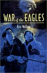 War of the Eagles by Eric Walters