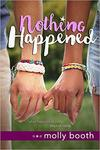 Nothing Happened by Molly Booth