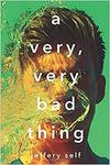 A Very, Very Bad Thing by Jeffrey Self