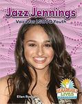 Jazz Jennings: Voice for LGBTQ Youth by Ellen Rodger