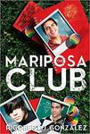 The Mariposa Club by Rigoberto Gonzalez