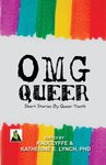 OMGQueer by Radclyffe . and Katherine E. Lynch