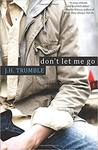 Don't Let Me Go