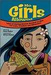 No Girls Allowed: Tales of Daring Women Dressed as Men for Love, Freedom, and Adventure