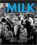 Milk: A Pictorial History of Harvey Milk
