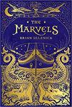 The Marvels by Brian Selznick Selznick
