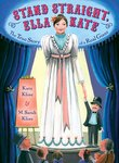 Stand Straight, Ella Kate: The True Story of a Real Giant by Kate Klise