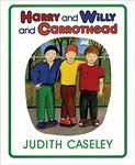 Harry and Willy and Carrothead by Judith Caseley