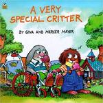 A Very Special Critter by Gina Mayer and Mercer Mayer