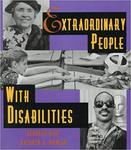 Extraordinary People with Disabilities by Deborah Kent and Kathryn A. Quinlan