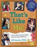 That's Like Me!: Stories About Amazing People with Learning Disabilities by Jill Lauren