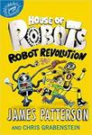 House of Robots: Robot Revolution (House of Robots Series Book 3) by James Patterson