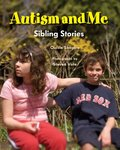 Autism and Me: Sibling Stories