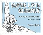 Super Late Bloomer by Julia Kaye