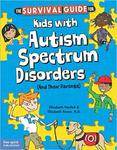 The Survival Guide for Kids with Autism Spectrum Disorders (And Their Parents) by Elizabeth Verdick and Elizabeth Reeve M.D.