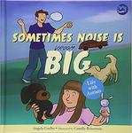 Sometimes Noise is Big: Life with Autism by Angela Coelho