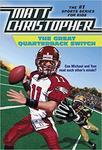 The Great Quarterback Switch by Matt Christopher