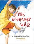 The Alphabet War: A Story about Dyslexia by Diane Robb