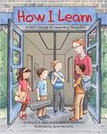 How I Learn: A Kids Guide to Learning Disability by Brenda S. Miles and Colleen A. Patterson