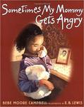 Sometimes My Mommy Gets Angry by Bebe Moore Campbell