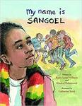 My Name Is Sangoel by Karen Williams and Khadra Mohammed