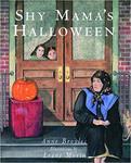 Shy Mama's Halloween by Anne Broyles